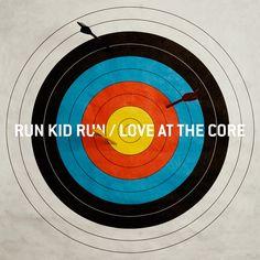 Run Kid Run - Love At The Core