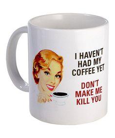 Dark Coffee Mug this is me every morning :)