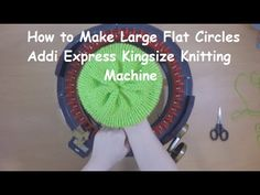 In this video I will show you how to make large flat circles on your Addi Express Kingsize Knitting Machine. See this video to learn how to make these flat c...
