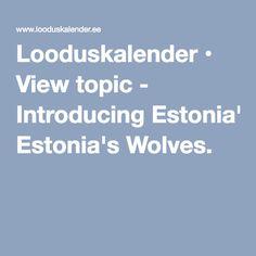 Looduskalender • View topic - Introducing Estonia's Wolves.