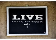 LIVE Each day with intention Wooden Signs With Sayings, Motivation Inspiration, Inspirational Quotes, Hand Painted, Live, Artwork, Life Coach Quotes, Work Of Art, Auguste Rodin Artwork