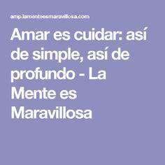 Amar es cuidar: así de simple, así de profundo - La Mente es Maravillosa