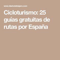 Cicloturismo: 25 guías gratuitas de rutas por España