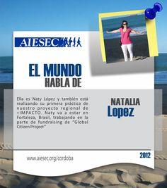 Ella es Naty López y va a estar realizando su primera práctica de nuestro proyecto regional de +IMPACTO. Naty va a estar en Fortaleza (Brasil),trabajando en la parte de fundraising del Proyecto de Ciudadano Global