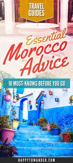 ESSENTIAL Morocco travel tips that every traveler needs to know, especially female travelers. Includes tips on Marrakech, Chefchaouen, Fez, Essaouira, and other travel destinations in Morocco.