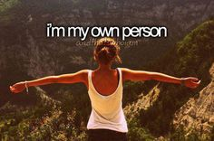 I'm my own person.
