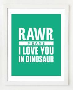 8x10 Dinosaur Quote Wall Art Print. $12,95, via Etsy.