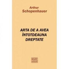 Recenzie Arta de a avea întotdeauna dreptate de Arthur Schopenhauer