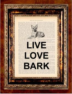 LIVE LOVE BARK Chihuahua Dog Print - Art Print Antique 1800's Book Page or Dictionary Page Upcycled Recycled. $8.99, via Etsy.