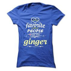 [Best Tshirt name list] My Favorite People Call Me ginger- T Shirt Hoodie Hoodies Year Name Birthday  Coupon 10%  My Favorite People Call Me ginger- T Shirt Hoodie Hoodies YearName Birthday  Tshirt Guys Lady Hodie  SHARE and Get Discount Today Order now before we SELL OUT  Camping 2016 special hoodies tshirts hoodies year name birthday my favorite people call me t shirt hoodie hoodies