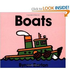Boats Board Book by: Byron Barton - great for the /b/ sound