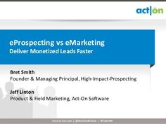 eProspecting vs. eMarketing by Act-On Software, via Slideshare