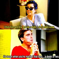 Kourtney: I think Kim and Kris got into a fight, I don't really know.     Scott: It's tough when you're married that long...a week or two.