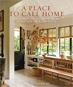 A Place to Call Home: Tradition, Style, and Memory in the New American House: Schafer III, Gil, Piasecki, Eric: 9780847860210: Amazon.com: Books House, Warm Color Schemes, Traditional Decor, New Home Construction, New Homes, House Interior, Home Construction, Home Interior Design, American Houses