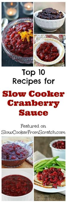 There's nothing like homemade cranberry sauce and making it in the slow cooker is easy, so here are the Top Ten Recipes for Slow Cooker Cranberry Sauce! [featured on SlowCookerFromScratch.com]
