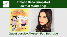 Time to Get a Jumpstart on that Marketing! Guest Post by Alysson Foti Bourque