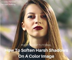 Photoshop Tutorial – How To Soften Harsh Shadows On A Color Image #photography #photoshop http://www.lightstalking.com/photoshop-tutorial-how-to-soften-harsh-shadows-on-a-color-image/