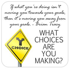 It's your choice. Move towards your goals.