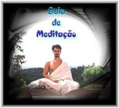 Guia de Meditação; Veja em detalhes neste site http://www.mpsnet.net/1/69.html