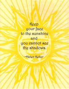Helen Keller: Has been one of my favorite quotes for over half of my life
