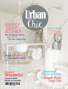 Urban Chic Issue 2  Issue 2 features Scandinavian style, Aztec prints and an interview with macrame maker, Emily Katz. We also have a celebrity special with BBC One's DIY SOS interior designer, Julia Kendell.  Created by Cardiff University MA Magazine students in March 2016.