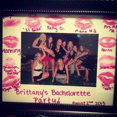 Love this pic of bachelorette party ...with kiss from the bridal party frame