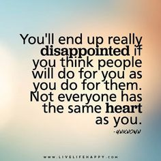 I had to learn the hard way recently by someone I thought i knew. Lost my bff Life Quotes Love, Heart Quotes, New Quotes, Change Quotes, Family Quotes, Words Quotes, Quotes To Live By, Funny Quotes, Inspirational Quotes