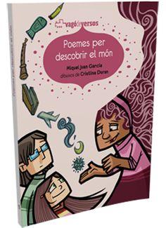 Poemes per descobrir el món, de Miquel Juan i dibuixos de Cristina Duran. http://www.andana.net/ca/tenda-online/details/7/5/vag%C3%B3-de-versos/poemes-per-descobrir-el-m%C3%B3n.html