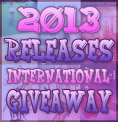 2013 Releases International Giveaway (3 Winners!)