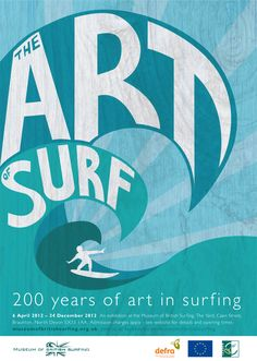 'The Art of Surf'' is an exhibition created from the Museum of British Surfing's collection of surfboards and artwork dating back more than two centuries. Surf Design, Logo Design, Vintage Surfing, Pochette Cd, Surf Competition, Devon, Surfboard Art, Exhibition Poster, Surf Style