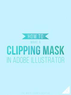 How to Make a Clipping Mask in Adobe Illustrator - The White Corner CreativeThe White Corner Creative