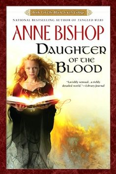 Anne Bishop - Black Jewels Trilogy #1 - Daughter of the Blood     -- possibly my all-time favorite series