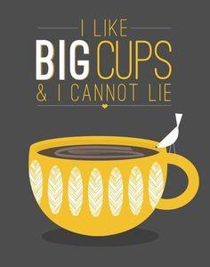 Coffee Tea Print Typography I like big cups - 11x14 Poster wall art decor kitchen Starbucks white cup mustard yellow brown tan taupe. , via Etsy.