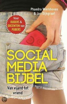 Social media bijbel / Phaedra Werkhoven & Jan Dijkgraaf. Voor ouders en docenten van pubers