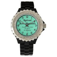 Retired Auto Mechanic Wrist Watch