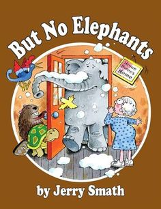 But No Elephants  one of her favorite books.  so mad I dont have this book now...  she loved this book