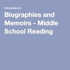 Biographies and Memoirs - Middle School Reading