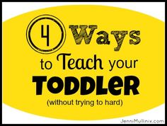 4 Easy Steps for Teaching Your Toddler