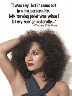 """Traduzindo: """"Eu era tímida, mas isso emergiu numa forte personalidade. Meu divisor de águas foi quando assumi meu cabelo natural"""" (TraceEllis Ross)"""