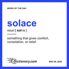 Word of the Day - solace More Words, New Words, Idioms And Phrases, Nouns And Verbs, Unusual Words, Word Nerd, Aesthetic Words, Greek Words, Word Play