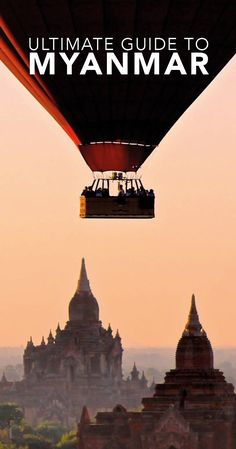 Myanmar Travel Guide, Tips and Itineraries | Dan Flying Solo