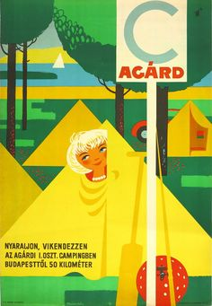 Camping in Agard travel vintage poster / Camping Agárd 1955 Artist: Szücs Pál Retro Ads, Retro Vintage, Budapest, Pub, Best Flights, Vintage Travel Posters, Retro Posters, Illustrations And Posters, Illustrators