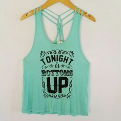 """Graphic Tank Racer back tank with """"Tonight is Bottoms Up"""" across the front. Braid work on the back. Super soft material, great for summertime concerts and for lounging adound outdoors!  100% Rayon Northwest Boutique  Tops Tank Tops"""