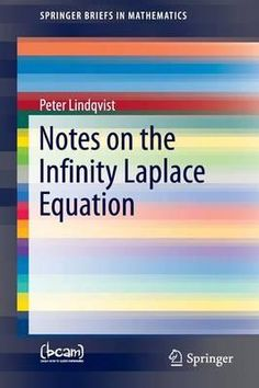 Notes on the infinity Laplace equation / Peter Lindqvist. 2016. Máis información: http://www.springer.com/us/book/9783319315317