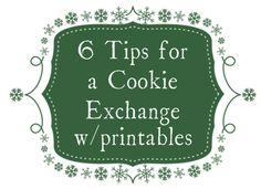 Tips for an awesome Cookie Exchange complete with printables and a recipe for a great cocktail!