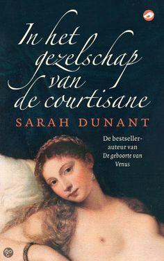 In het gezelschap van de courtisane  Auteur: Sarah Dunant
