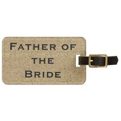 Rustic Burlap Father of the Bride Luggage Tag