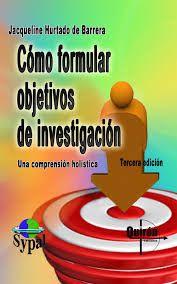 Libro Cómo Formular Objetivos De Investigación Jacqueline Hurtado De Barrera 2005 Grupos De Google Ebooks