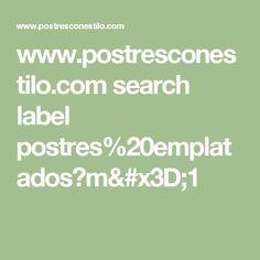 www.postresconestilo.com search label postres%20emplatados?m=1