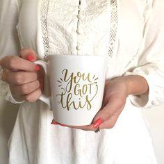 Metallic Gold Coffee Mug, calligraphy ceramic coffee mug, handlettered coffee mug, gold print coffee mug, You Got This coffee mug by PrintableWisdom on Etsy https://www.etsy.com/listing/225476899/metallic-gold-coffee-mug-calligraphy